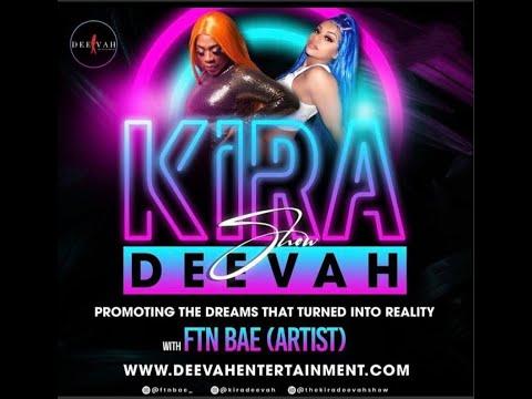 FTN Bae | The Kira Deevah Show