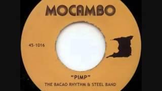The Bacao Rhythm & Steel Band   P I M P