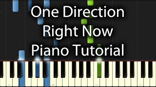 One Direction - Right Now Tutorial (How To Play On Piano)