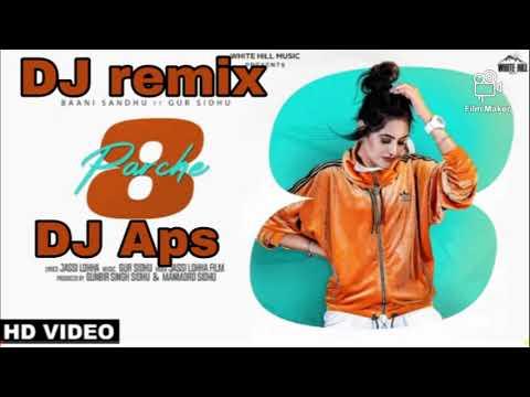 dj-aps||8-parche-remix-song||baani-sandhu||8-parche-dj-remix-song||bass-buster