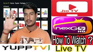 How To Watch Live tv In Any Android ,Smart Phone,Without Jio App,DittoTv,NextGTV,Yupp Tv 2017