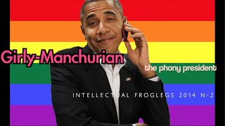 Girly Manchurian: the Phony President (Intellectual Froglegs 2014 N-2)