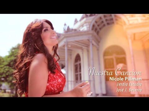 Nuestra Canción (Video Oficial) - Nicole Pillman