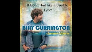 Billy Currington - It Dont hurt like it used to Lyrics
