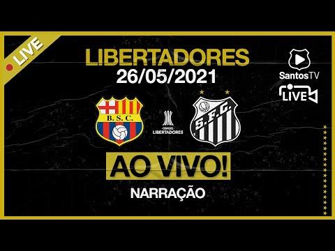 🔴 AO VIVO: BARCELONA-EQU X SANTOS | CONMEBOL LIBERTADORES (26/05/21)