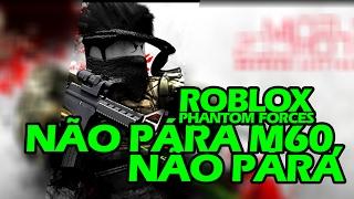 ROBLOX-Phantom Forces-M60 (Gameplay auf Englisch)