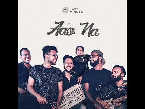 Last Minute India - Aao Na (Official Audio)