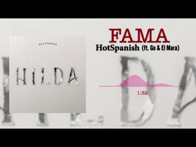 HotSpanish - Fama ft. Go Golden Junk & El Mara (Audio Oficial)