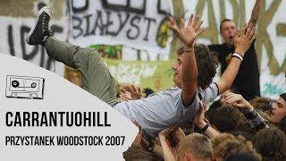 Carrantuohill z Przystanku Woodstock 2007 - koncert w CAŁOŚCI