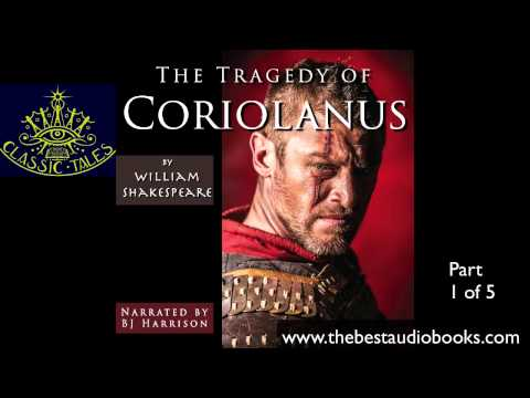 Coriolanus, by William Shakespeare, Part 1of5-FULL AUDIOBOOK