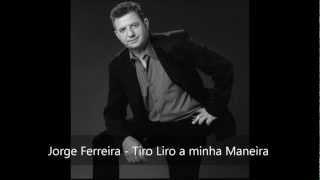 7 - Jorge Ferreira - Tiro Liro a minha Maneira (2012)
