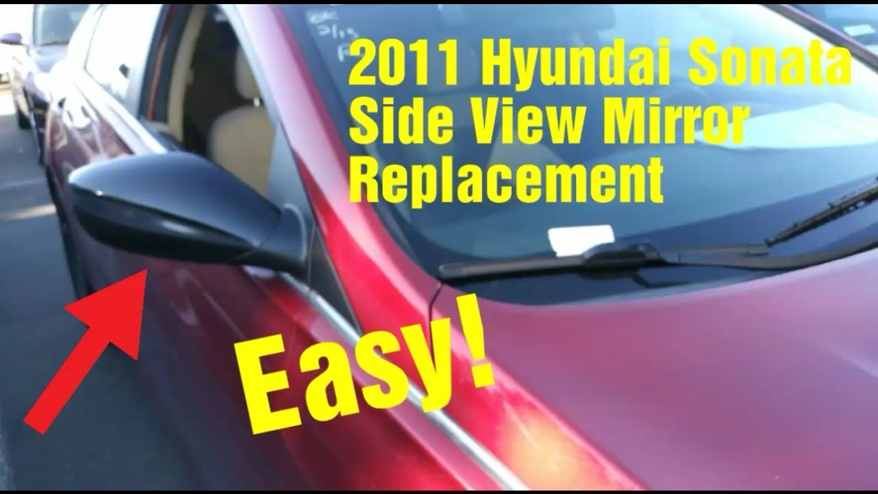 2011 Hyundai Sonata Side View Mirror Replacement Youtube