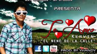 Te Amo - Kervin ´´El Nene De La Calle´´ (Prod. By RyJ Records - YK Studios)