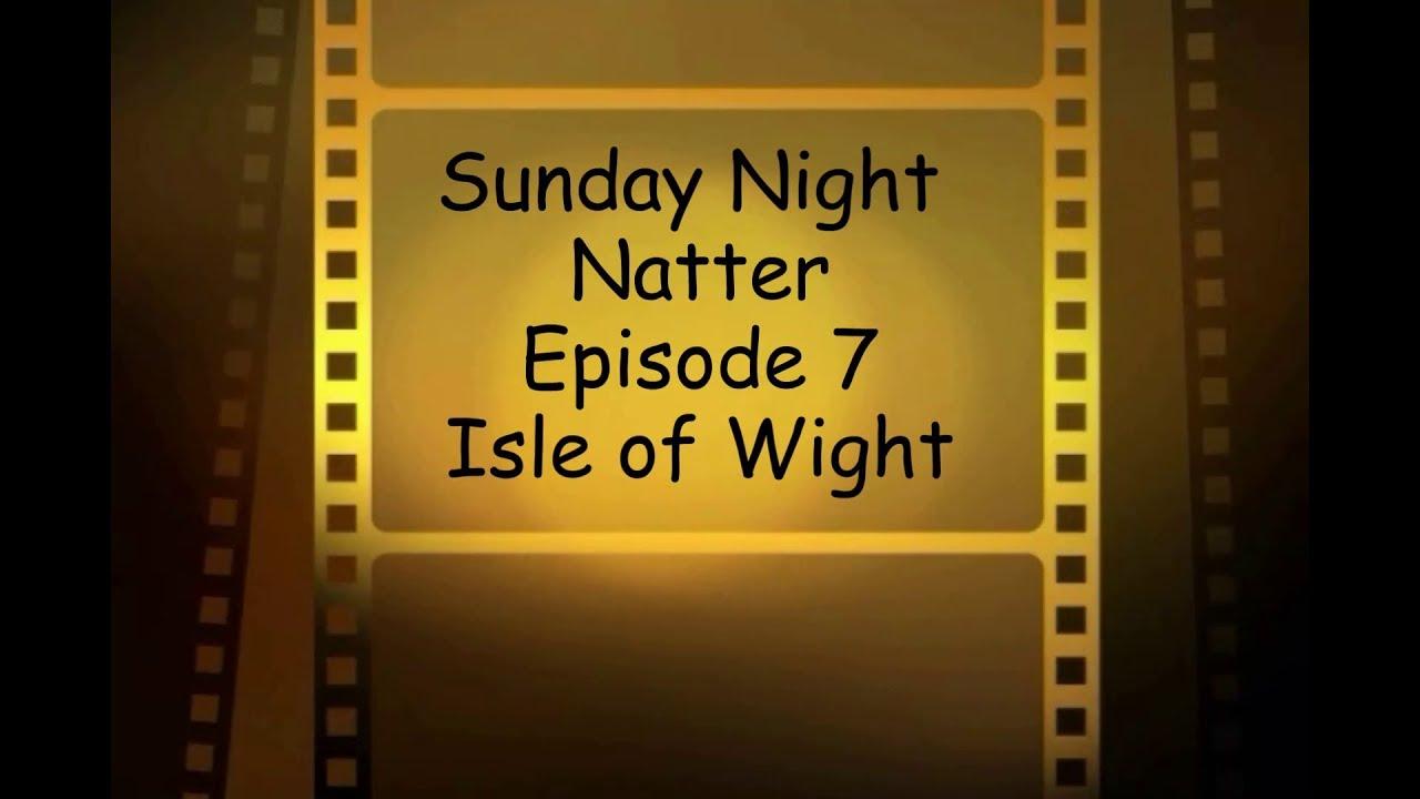 Sunday Night Natter Episode 7: The Isle of Wight - YouTube
