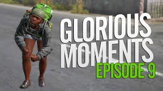 Glorious Moments in DayZ - Episode 9