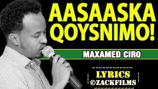 maxamed ciro aasaaska qoysnimo ᴴᴰ lyrics 2016 2017
