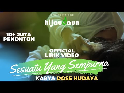 Hijau Daun -  Sesuatu Yang Sempurna (Official Video Lyric)