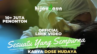 Video Hijau Daun -  Sesuatu Yang Sempurna (Official Video Lyric) download MP3, 3GP, MP4, WEBM, AVI, FLV Agustus 2017
