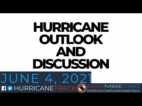 June 4 Hurricane Outlook and Discussion