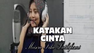 KATAKAN CINTA - Prilly Latuconsina OST BMBP (cover Meisera Fika L)