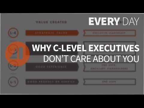 Why C-Level Executives Don't Care About You - Episode 96