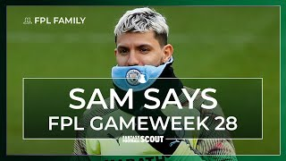 TIME TO DUMP AGUERO? | SAM SAYS (FPL FAMILY) | GAMEWEEK 28 | Fantasy Premier League Tips 19/20