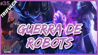 Heroes Of the Storm | TRIFULCA | Guerra de Robots | EP35