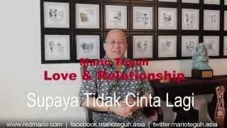 Supaya Tidak Cinta Lagi - Supaya Bisa Move On - Mario Teguh Love & Relationship