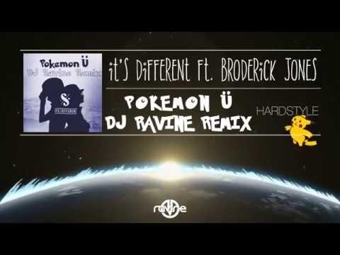 it's different ft. Broderick Jones - Pokemon Ü (DJ Ravine Remix) [HARDSTYLE]
