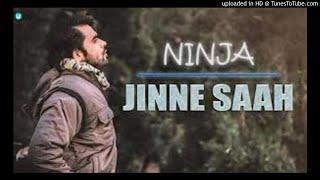 Jinne Saah(Full Song)/Ninja/Jaidev Kumar/Pankaj Batra/Channa Mereya-Latest Punjabi Songs 2017