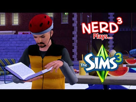 Nerd³ Plays... The Sims 3