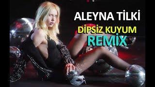 Aleyna Tilki - Dipsiz Kuyum Remix