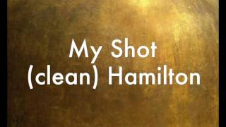 flushyoutube.com-My Shot (clean) Hamilton