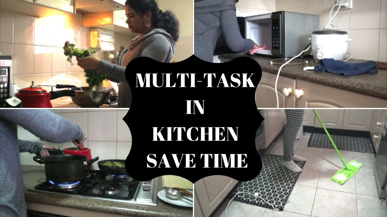 How To Save Time In Kitchen By Multitasking Cook And Clean With Me 2018 Indian Kitchen