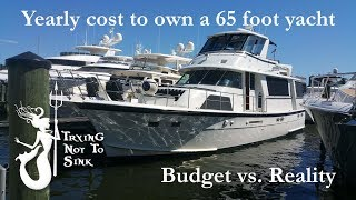 Yearly cost to own a 65 foot yacht - Budget vs. Reality