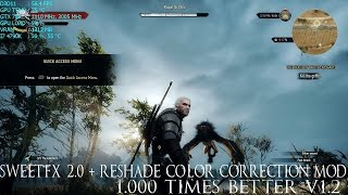 The Witcher 3 - SweetFX 2.0 + Reshade Color Correction Mod - 1.000 Times Better v1.2 MOD