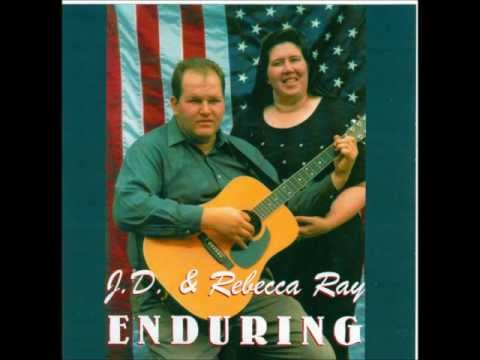 JD & Rebecca Ray CD Enduring   Victory In A Garden