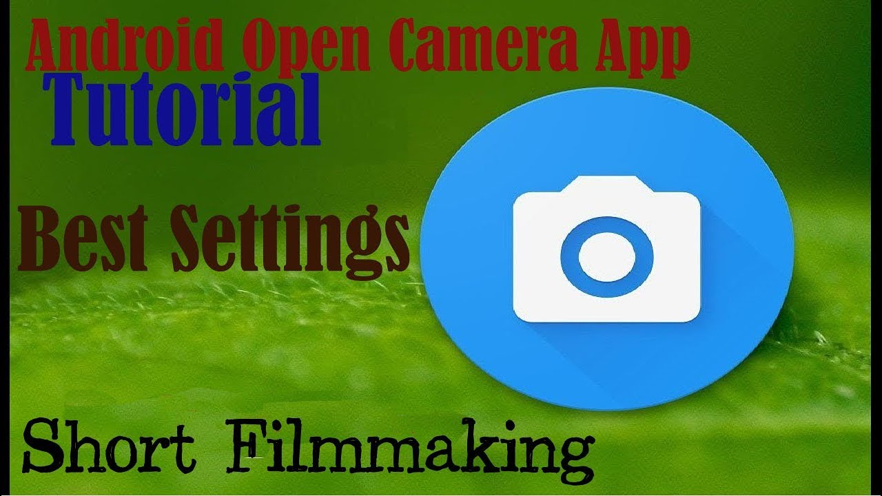 Android Open Camera App Tutorial | Best open camera Settings for short film  making | Hindi