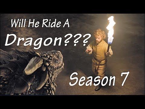 Will Tyrion Ride a Dragon in Season 7??   Game of Thrones  Season 7 Predictions