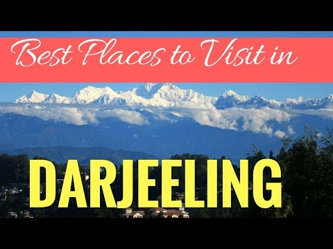 BEST PLACES TO VISIT DARJEELING