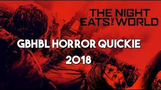 GBHBL Horror Quickie: The Night Eats The World (2018)