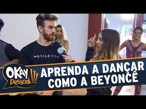 Okay Pessoal!!! (01/06/16) - Bárbara Koboldt aprende a dançar como a Beyoncê