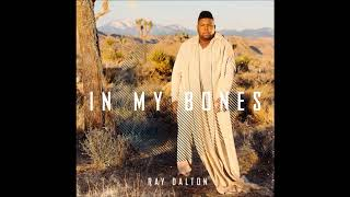 Ray Dalton - In My Bones (Official Audio) YouTube Videos