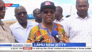 Kshs. 700 million to be used in the construction of new Lamu Jetty | Business Today