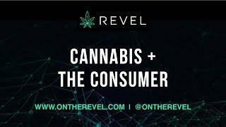 CANNABIS + THE CONSUMER RECAP