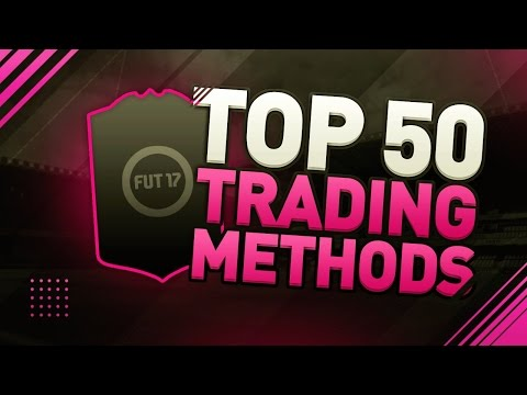 TOP 50 TRADING METHODS IN 1 VIDEO - FIFA 17 Ultimate Team