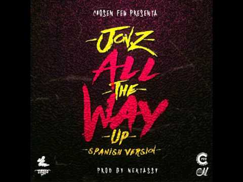 Jon Z - All The Way Up (Spanish Version) (Audio)