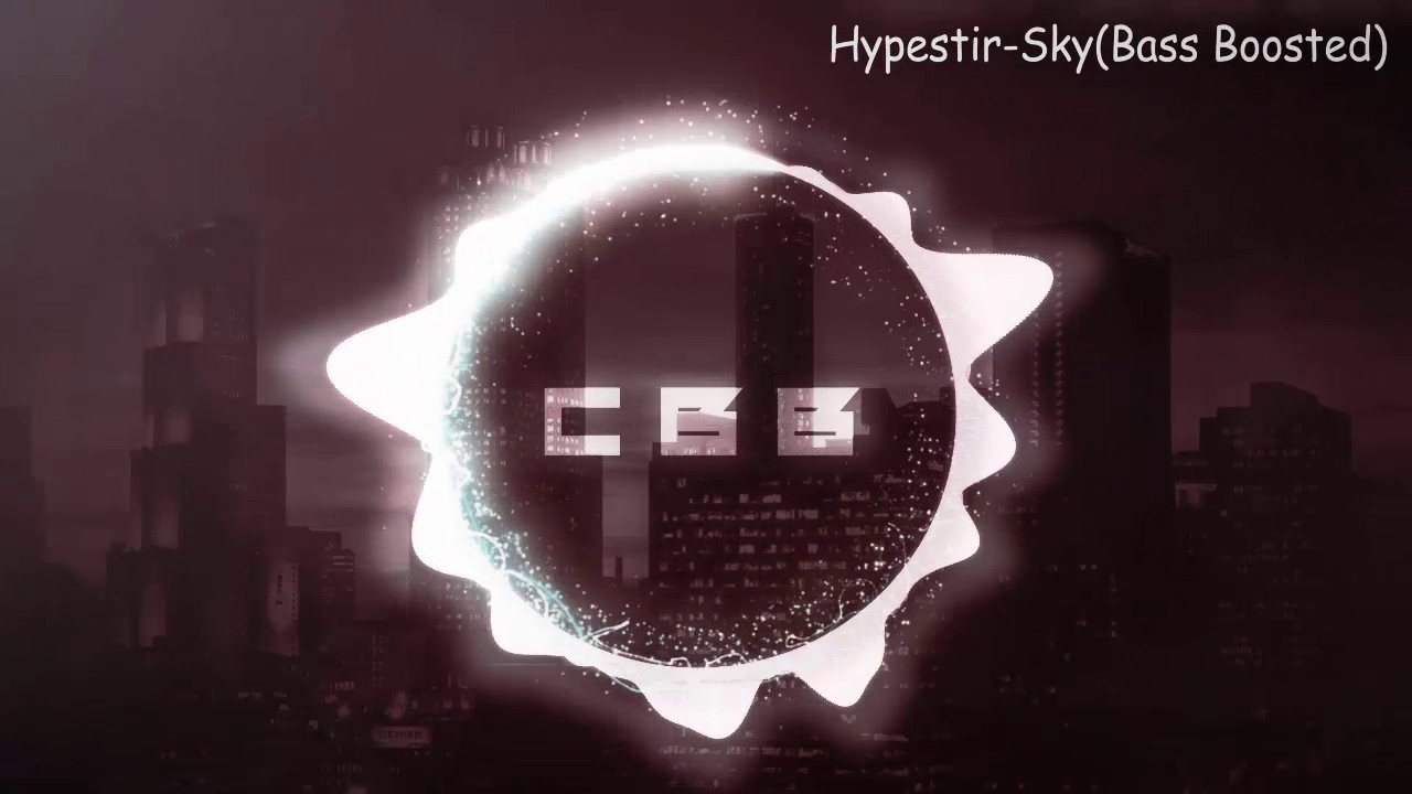 Hypestir - Sky (Original Mix) [HEAVY BASS BOOSTED ...