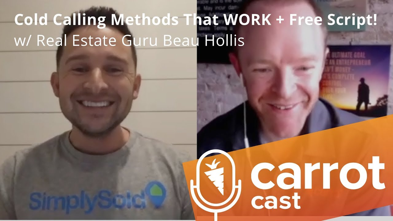 Cold Calling Methods That WORK w/ Real Estate Guru Beau Hollis