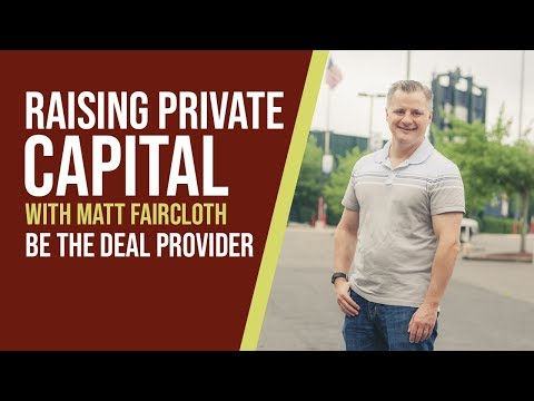 Raising Capital for Real Estate Deals (The Deal Provider)